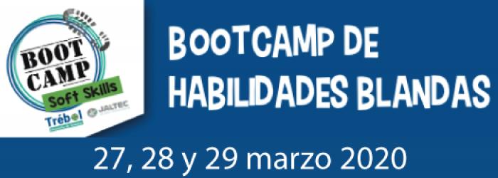 BOOTCAMP de habilidades blandas, 27,28 y 29 de marzo. Consulta las actividades  e inscríbete.