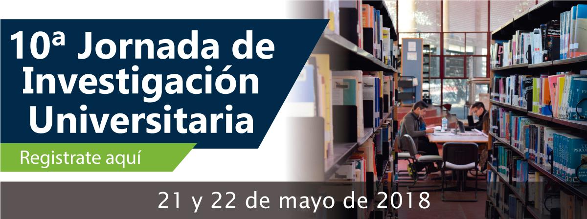 10ª Jornada de Investigación Universitaria 21 y 22 de mayo
