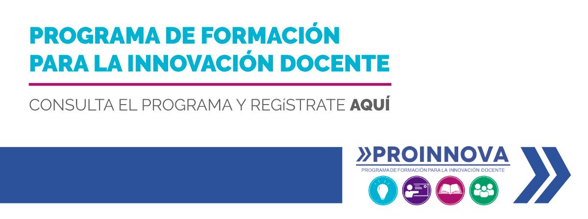 Programa de Formación para Innovación Docente - PROINNOVA