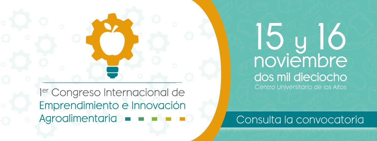 1° Congreso internacional de emprendimiento e innovacion agroalimentaria, 15 y 16 noviembre
