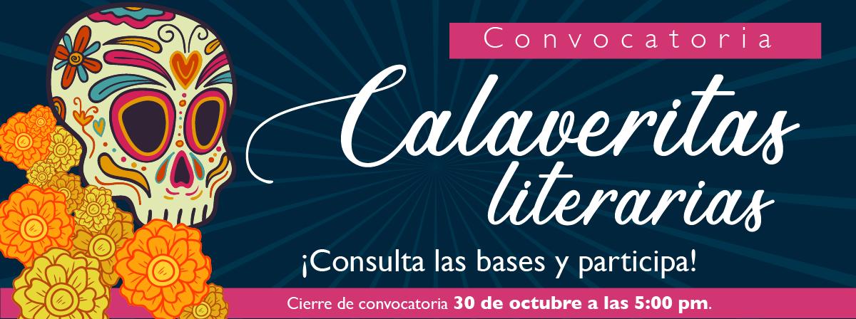 Calaveritas literarias, escribe y gana grandes premios. Cierre de convocatoria 30 de octubre, consulta las bases.