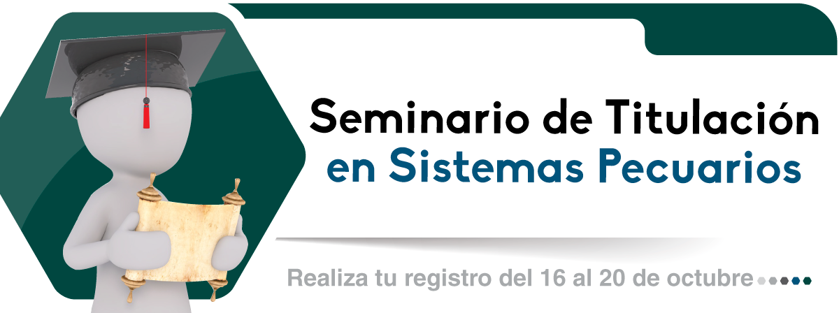 Seminario de titulacion sistemas pecuarios, registro del 16 al 20 de octubre